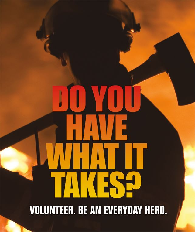 Fireman asking Do you have what it tkaes?  Volunteer.  Be an everyday HERO.